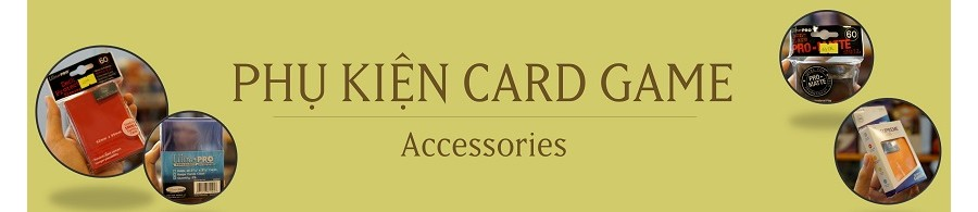 PHỤ KIỆN CARD GAME